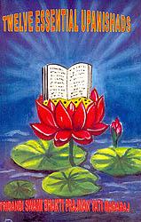Twelve Essential Upanishads (Two Volumes): Isha, Kena, Katha, Prashna, Mundaka, Mandukya, Chandogya, Brihadaranyaka, Svetasvatara and Gopalatapani Upanishads - A Rare Book ( with Original Sanskrit Text, Transliteration, Translation and Purport)