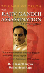Triumph of Truth The Rajiv Gandhi Assassination The Investigation
