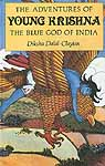 The Adventures of Young Krishna (The Blue God of India)