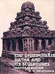 The Dharmaraja Ratha and Its Sculptures Mahabalipuram