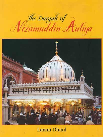 The Dargah of Nizamuddin Auliya