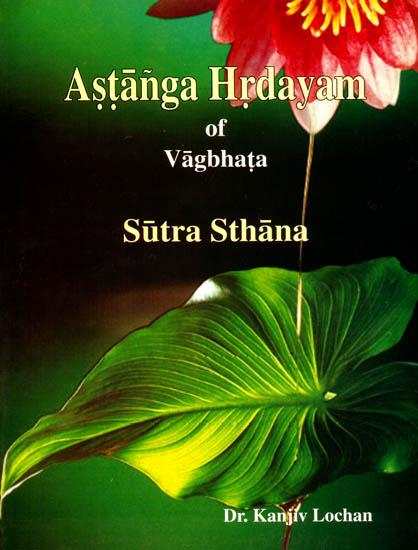 Astanga Hrdayam of Vagbhata (Sutra Sthana)