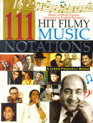 111 Hit Filmy Music Notations (Music of Hindi Cinema Presented in English Notations)