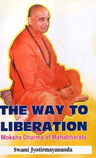 The Way To Liberation (Vol. 1) (Moksha-Dharma Of Mahabharata)