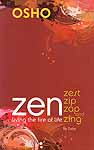Zen Living the Fire of Life – Zest Zip Zap and Zing by Osho