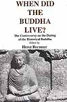 When Did The Buddha Live? (The Controversy on The Dating of The Historical Buddha)