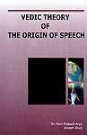 Vedic Theory of the Origin of Speech