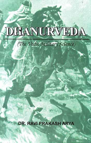 Dhanurveda (The Vedic Military Science)