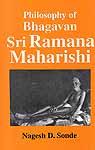 Philosophy of Bhagavan Sri Ramana Maharishi