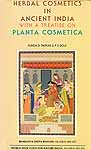 Herbal Cosmetics In Ancient India With A Treatise On Planta Cosmetica