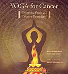 Yoga for Cancer – Esoteric, Yogic & Dietary Remedies
