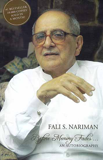 Before Memory Fades An Autobiography (Fali S. Nariman)