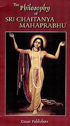 The Philosophy of Sri Chaitanya Mahaprabhu