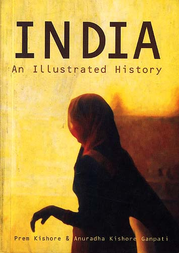 India : An Illustrated History.