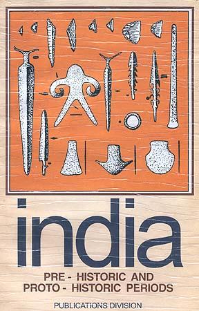 INDIA: Pre-Historic and Proto-Historic Periods