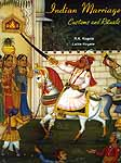 Indian Marriage Customs and Rituals