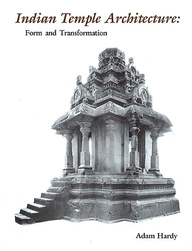 Indian Temple Architecture: Form and Transformation (The Karnata ...