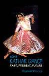 India's Kathak Dance Past, Present, Future