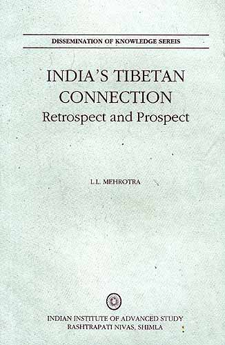 INDIA'S TIBETAN CONNECTION: Retrospect and Prospect