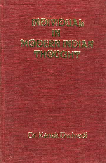 Individual In Modern Indian Thought (A quest for integrated and authentic individual)