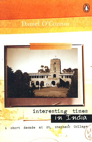 Interesting Times in India: A Short Decade at St. Stephen's College