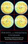 Isavasya and Mandukya Upanisads: Translation and Commentary by Swami Muni Narayana Prasad ((Original Text in Sanskrit, Roman Transliteration, English Translation and Detailed Commentary))