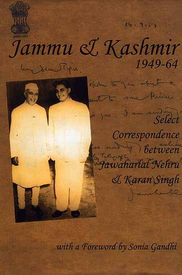 Jammu And Kashmir (1949-64): Select Correspondence between Jawaharlal Nehru and Karan Singh