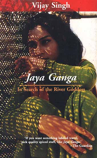 Jaya Ganga: In Search of the River Goddess