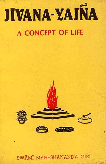 Jivana-Yajna: A Concept of Life
