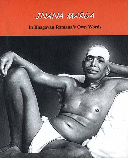 Jnana Marga in Bhagavan Ramana's Own Words