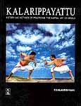 KALARIPPAYATTU: History and methods of practicing the martial art of Kerala