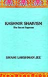 Kashmir Shaivism: The Secret Supreme
