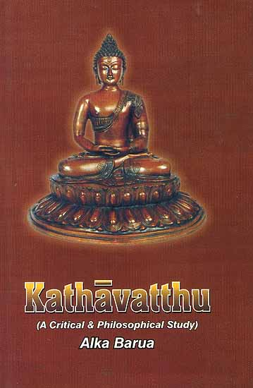 Kathavatthu (A Critical and Philosophical Study)