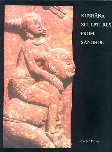KUSHANA SCULPTURES FROM SANGHOL