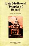 Late Mediaeval Temples of Bengal (Origins and Classifications)