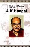 Life and Times of A K Hangal