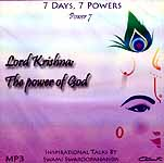 Lord Krishna: The Power of God (7 Days, 7 Powers) (Power 7) (MP3): Inspirational Talks by Swami Swaroopananda