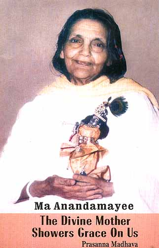 Ma Anandamayee The Divine Mother Showers Grace On Us