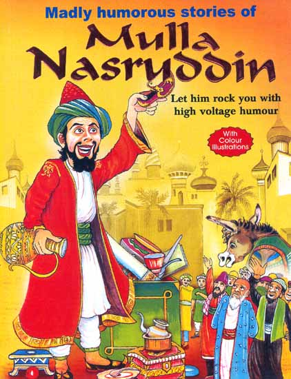 Madly Humourous Stories of Mulla Nasruddin