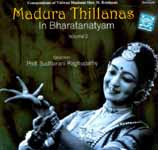 Madura Thillanas In Bharatanatyam (Volume 2) (Audio CD): Compsitions of Vidwan Madurai Shri N. Krishnan