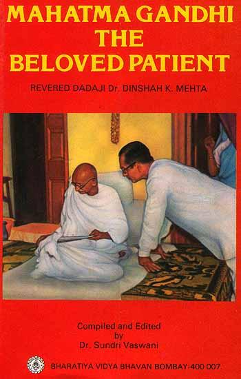 Mahatma Gandhi The Beloved Patient