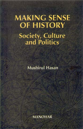 MAKING SENSE OF HISTORY (Society, Culture and Politics)