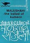 Malushahi the Ballad of Kumaon