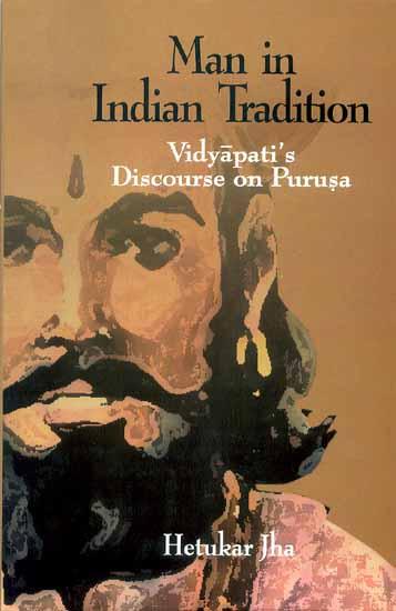 Man in Indian Tradition (Vidyapati's Discourse on Purusa)