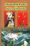 Medicinal Plants of Susruta Samhita, Vol. I (Illustrated)