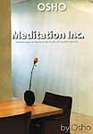 Meditation Inc. (144 Techniques to Transform the Quality of your Work and Life)