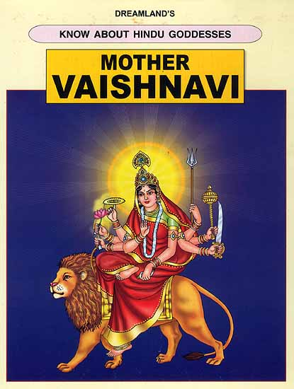 Mother Vaishnavi (Know About Hindu Goddesses Series)