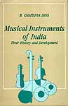 Musical Instruments of India (Their History and Development)