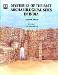 MYSTERIES OF THE PAST ARCHAEOLOGICAL SITES IN INDIA