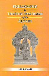 Philosophy and Theistic Mysticism of the Alvars